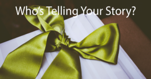 A green bow that represents the main point of your story so your ego does not tell the story for you.